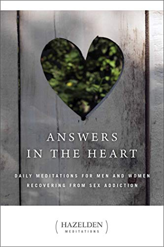 Answers in the Heart: Daily Meditations For Men And Women Recovering From Sex Addiction (Hazelden Meditations) von Hazelden