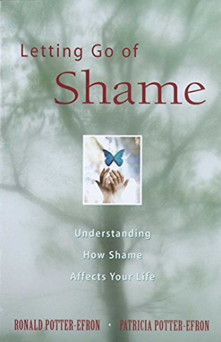 Letting Go of Shame: Understanding How Shame Affects Your Life von Hazelden