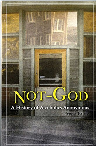 Not God: A History of Alcoholics Anonymous von Hazelden