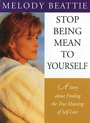 Stop Being Mean to Yourself: A Story About Finding The True Meaning of Self-Love von Hazelden