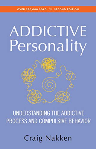 The Addictive Personality: Understanding the Addictive Process and Compulsive Behavior von Hazelden