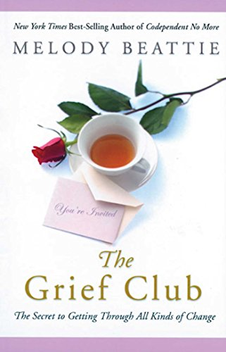 The Grief Club: The Secret to Getting Through All Kinds of Change von Hazelden