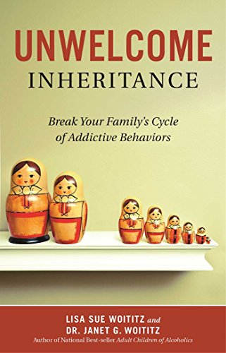 Unwelcome Inheritance: Break Your Family's Cycle of Addictive Behaviors von Hazelden