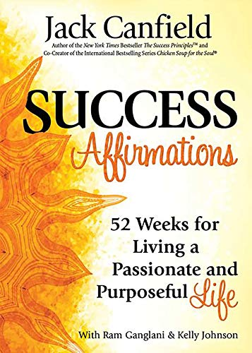 Success Affirmations: 52 Weeks for Living a Passionate and Purposeful Life von HEALTH COMMUNICATIONS