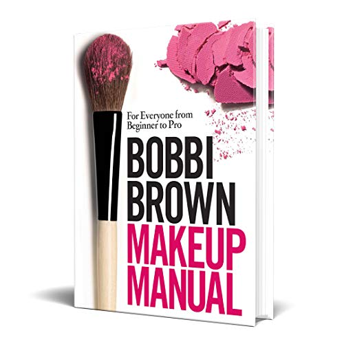 Bobbi Brown Makeup Manual: For Everyone from Beginner to Pro von Headline