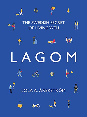 Lagom: The Swedish Secret of Living Well von Headline