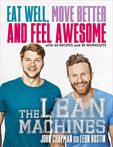 The Lean Machines: Eat Well, Move Better and Feel Awesome von Headline Publishing Group