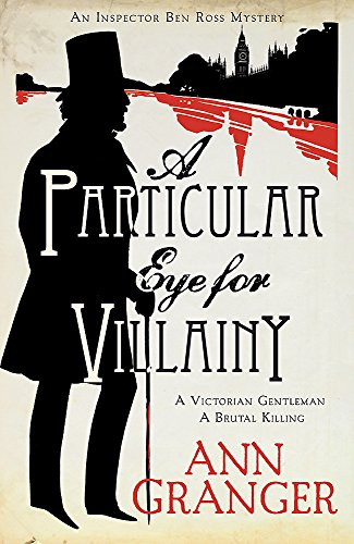 A Particular Eye for Villainy (Inspector Ben Ross Mystery 4): A gripping Victorian mystery of secrets, murder and family ties (Lizzie Martin 4) von Headline