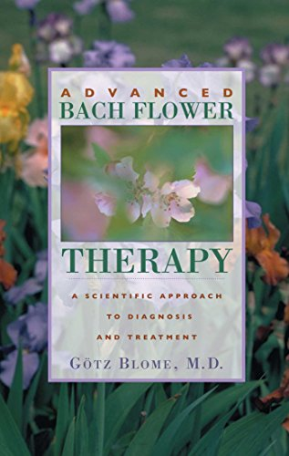 Advanced Bach Flower Therapy: A Scientific Approach to Diagnosis and Treatment von Healing Arts Press