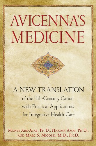 Avicenna's Medicine: A New Translation of the 11th-Century Canon with Practical Applications for Integrative Health Care von Healing Arts Press