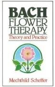 Bach Flower Therapy: Theory and Practice von Healing Arts Press