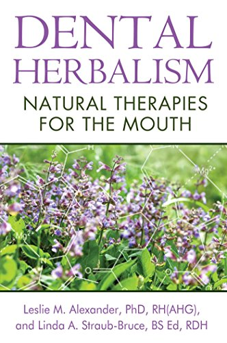 Dental Herbalism: Natural Therapies for the Mouth von Healing Arts Press