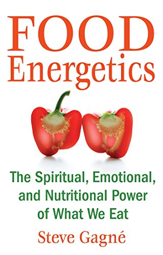 Food Energetics: The Spiritual, Emotional, and Nutritional Power of What We Eat von Healing Arts Press