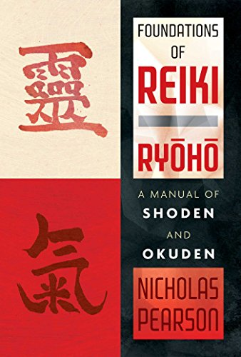 Foundations of Reiki Ryoho: A Manual of Shoden and Okuden von Healing Arts Press