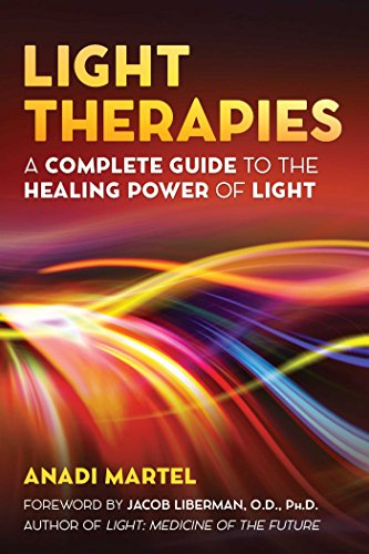 Light Therapies: A Complete Guide to the Healing Power of Light von Healing Arts Press