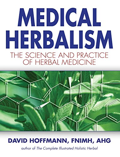 Medical Herbalism: The Science and Practice of Herbal Medicine: Principles and Practices von Healing Arts Press
