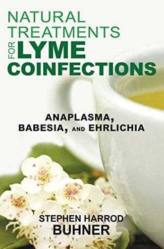 Natural Treatments for Lyme Coinfections: Anaplasma, Babesia, and Ehrlichia von Healing Arts Press