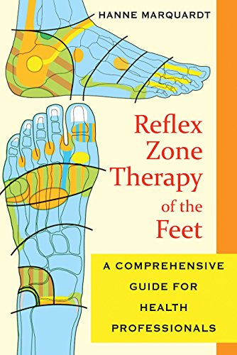 Reflex Zone Therapy of the Feet: A Comprehensive Guide for Health Professionals von Healing Arts Press