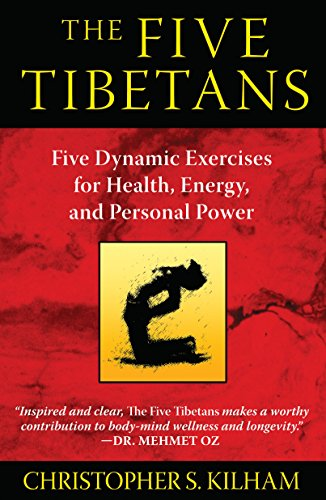 The Five Tibetans: Five Dynamic Exercises for Health, Energy, and Personal Power von Healing Arts Press