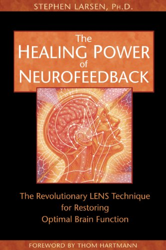 The Healing Power of Neurofeedback: The Revolutionary LENS Technique for Restoring Optimal Brain Function von Healing Arts Press