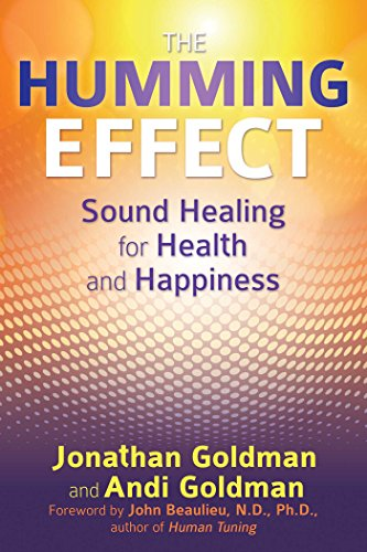 The Humming Effect: Sound Healing for Health and Happiness von Healing Arts Press