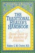 The Traditional Healer's Handbook: A Classic Guide to the Medicine of Avicenna von Healing Arts Press