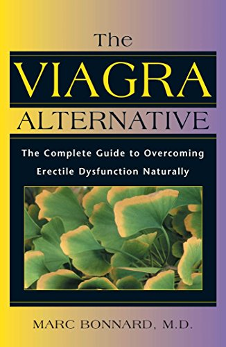 The Viagra Alternative: The Complete Guide to Overcoming Erectile Dysfunction Naturally von Healing Arts Press