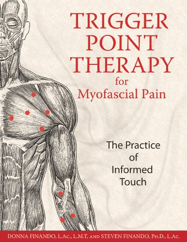 Trigger Point Therapy for Myofascial Pain: The Practice of Informed Touch von Healing Arts Press