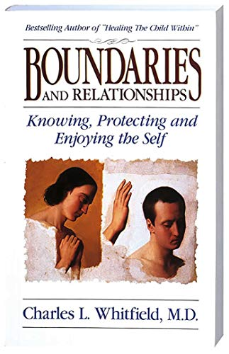 Boundaries and Relationships: Knowing, Protecting and Enjoying the Self von HEALTH COMMUNICATIONS