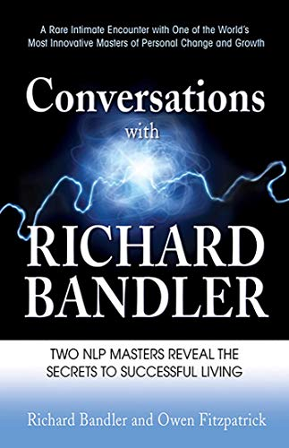 Conversations with Richard Bandler: Two Nlp Masters Reveal the Secrets to Successful Living von HEALTH COMMUNICATIONS