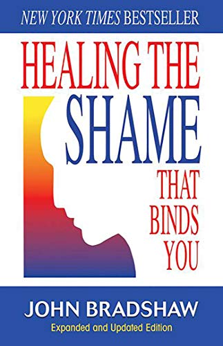 Healing the Shame that Binds You (Recovery Classics) von Health Communications