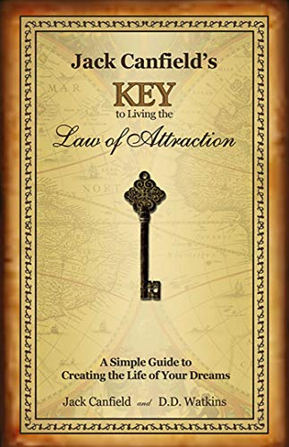 Jack Canfield's Key to Living the Law of Attraction: A Simple Guide to Creating the Life of Your Dreams von HEALTH COMMUNICATIONS