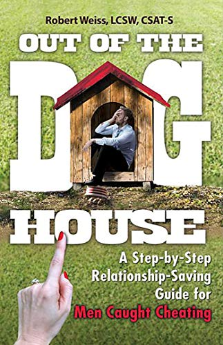 Out of the Doghouse: A Step-by-Step Relationship-Saving Guide for Men Caught Cheating von Health Communications