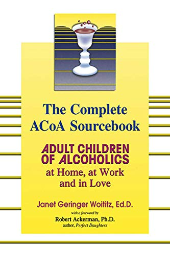 Adult Children of Alcholics Complete: Adult Children of Alcoholics: at Home, at Work, and in Love von Health Communications