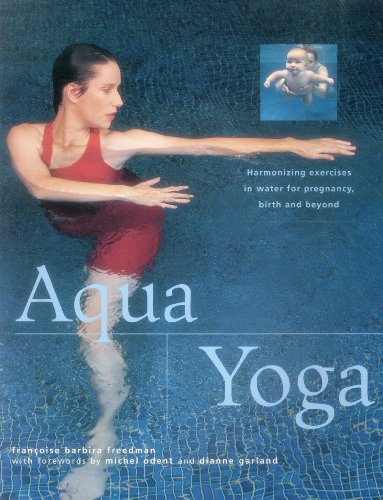 Aqua Yoga: Harmonizing Exercises in Water for Pregnancy, Birth and Beyond von Anness Publishing