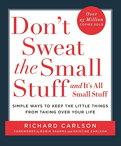 Don't Sweat the Small Stuff: Simple ways to Keep the Little Things from Overtaking Your Life: Simple Ways to Keep the Little Things from Taking Over Your Life von Hodder Paperbacks