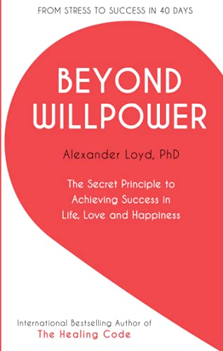 Beyond Willpower: The Secret Principle to Achieving Success in Life, Love, and Happiness von Yellow Kite