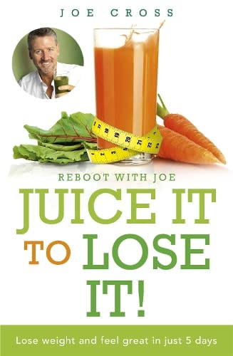 Juice It to Lose It: Lose Weight and Feel Great in Just 5 Days von Hodder & Stoughton General Division