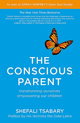The Conscious Parent: Transforming Ourselves, Empowering Our Children von Yellow Kite