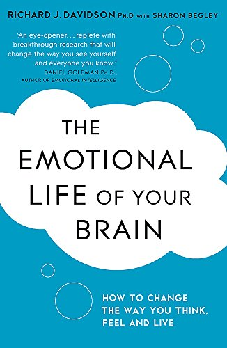 The Emotional Life of Your Brain: How Its Unique Patterns Affect the Way You Think, Feel, and Live - and How You Can Change Them von Hodder Paperbacks