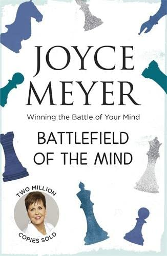 Battlefield of the Mind: Winning the Battle of Your Mind: Winning the Battle in Your Mind von Hodder & Stoughton General Division