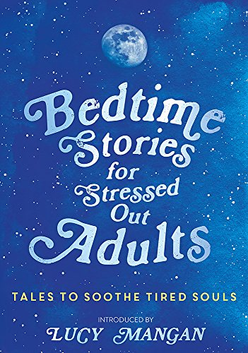 Bedtime Stories for Stressed Out Adults von Hodder & Stoughton