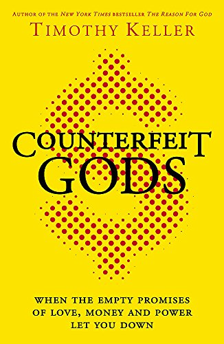 Counterfeit Gods: When the Empty Promises of Love, Money and Power Let You Down von Hodder & Stoughton