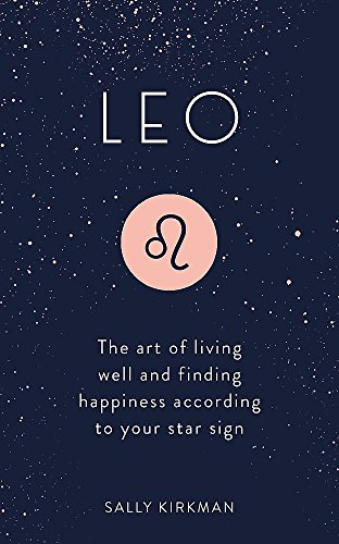 Leo: The Art of Living Well and Finding Happiness According to Your Star Sign (Pocket Astrology) von Hodder & Stoughton