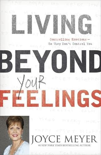 Living Beyond Your Feelings: Controlling Emotions So They Don't Control You von Hodder & Stoughton