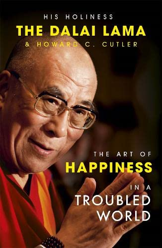 The Art of Happiness in a Troubled World von Hodder & Stoughton