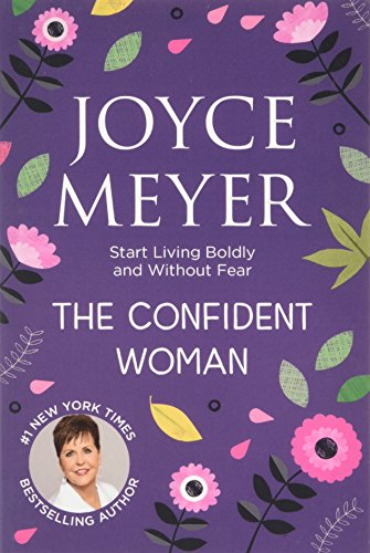 The Confident Woman: Start Living Boldly and Without Fear von Hodder & Stoughton