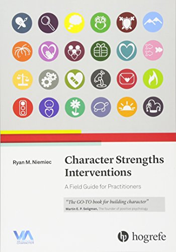 Character Strengths Interventions: A Field Guide for Practitioners von Hogrefe Publishing