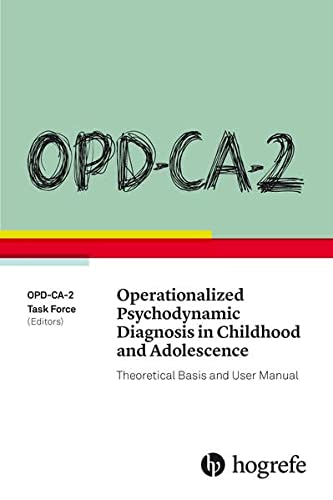 OPD-CA-2 Operationalized Psychodynamic Diagnosis in Childhood and Adolescence: Theoretical Basis and User Manual von Hogrefe Publishing