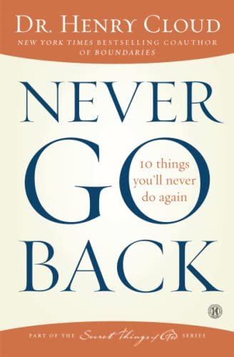 Never Go Back: 10 Things You'll Never Do Again von Howard Books